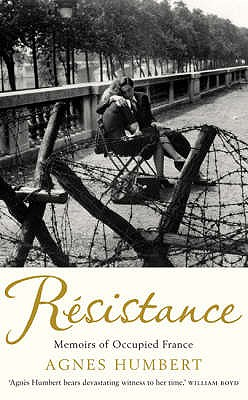 Resistance: Memoirs of Occupied France, HUNBERT, Agnes