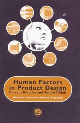 Image for Human Factors in Product Design: Current Practice and Future Trends