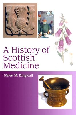 Image for A History of Scottish Medicine: Themes and Influences