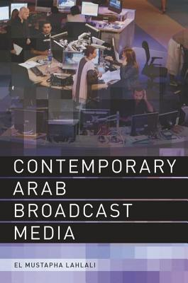 Image for Contemporary Arab Broadcast Media