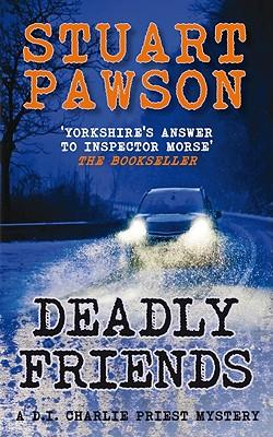 Deadly Friends, Pawson, Stuart