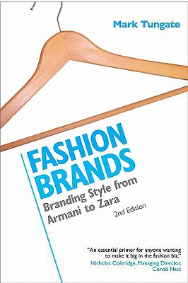 Fashion Brands : branding Style from Armani to Zara, Tungate, Mark