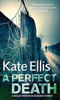 A Perfect Death  A Wesley Peterson Murder Mystery, Ellis, Kate