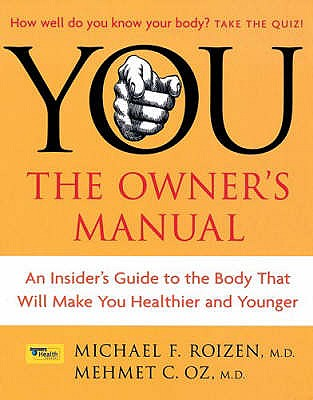 Image for You The Owner's Manual : an insider's guide to the body That Will Make You Healthier and Younger