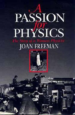 Image for A Passion for Physics: The Story of a Woman Physicist