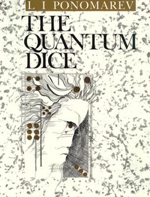 The Quantum Dice, Ponomarev, L.I; Kurchatov, I.V