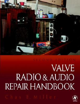 Valve Radio and Audio Repair Handbook, MILLER, CHAS