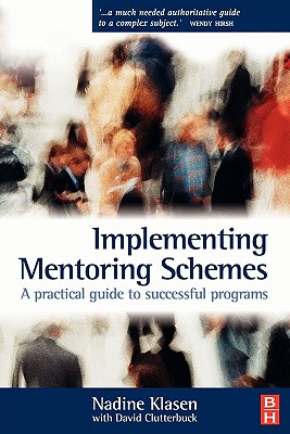 Implementing Mentoring Schemes, Klasen, Nadine; Clutterbuck, David