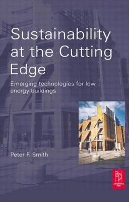 Image for Sustainability at the Cutting Edge: Emerging Technologies for Low Energy Buildings