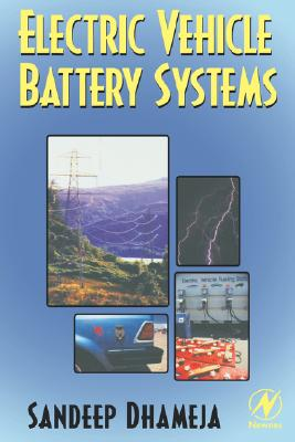 Electric Vehicle Battery Systems, Dhameja, Sandeep