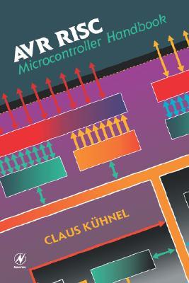 AVR RISC Microcontroller Handbook, Kuhnel, Claus