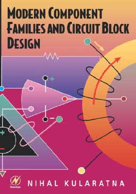 Modern Component Families and Circuit Block Design, Kularatna, Nihal