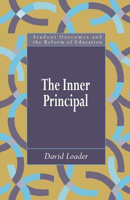 Image for The Inner Principal (Student outcomes and the Reform of education)