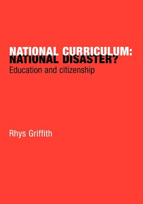 Image for National Curriculum: National Disaster?: Education and Citizenship