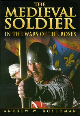 Image for The Medieval Soldier and the Wars of the Roses