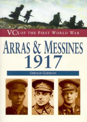 Image for Arras and Messines 1917: Vcs of the First World War