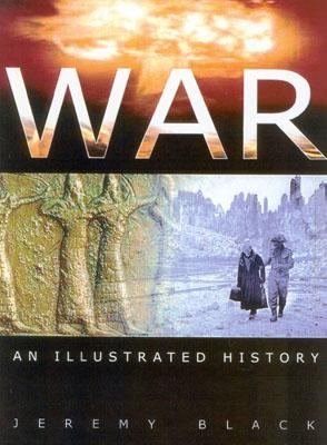 Image for War: An Illustrated History (First Edition)