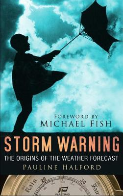 Image for Storm Warning: The Origins Of The Weather Forecast