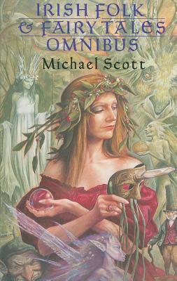 Irish Folk & Fairy Tales Omnibus, Scott, Michael