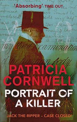Portrait of a Killer: Jack the Ripper - Case Closed, Patricia Cornwell