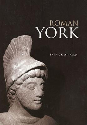 Roman York, Ottaway, Patrick