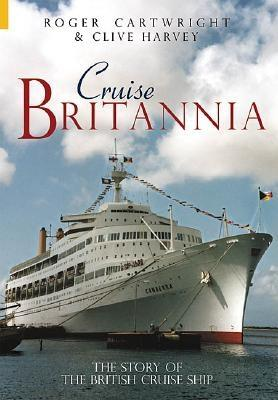 Image for Cruise Britannia: The Story of the British Cruise Ship