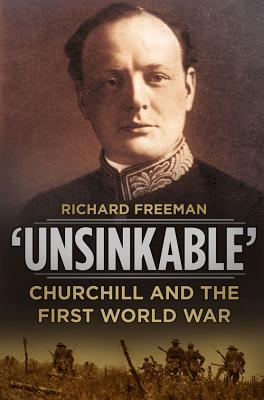 Image for Unsinkable: Churchill and the First World War