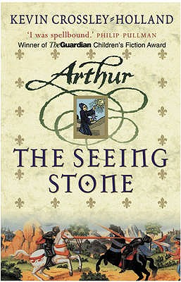 The Seeing Stone (Arthur Trilogy (Paperback)), Crossley-Holland, Kevin