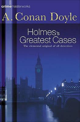 Image for Sherlock Holmes's Greatest Cases (Crime Masterworks)