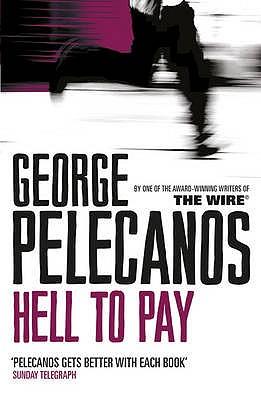 Hell to Pay, Pelecanos, George