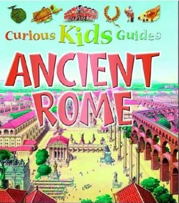Image for Ancient Rome (Curious Kids Guides)
