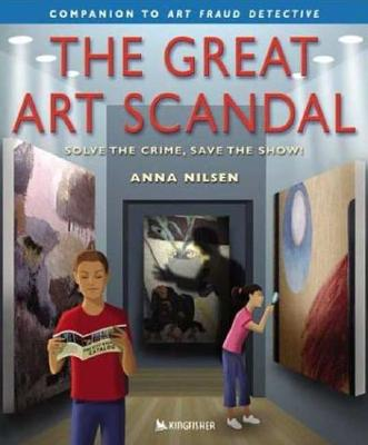 Image for The Great Art Scandal : Solve the Crime, Save the Show!