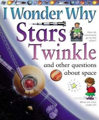 Image for I Wonder Why Stars Twinkle: And Other Questions About Space