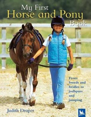 My First Horse and Pony Book: From Breeds and Bridles to Jophpurs and Jumping, Draper, Judith; Roberts, Matthew