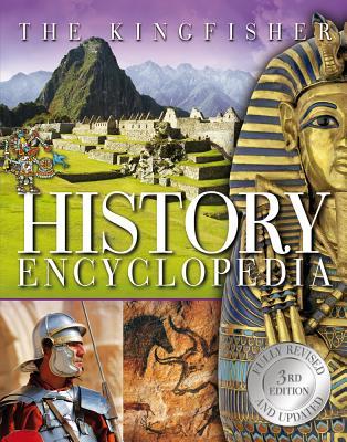 The Kingfisher History Encyclopedia (Kingfisher Encyclopedias), Editors of Kingfisher