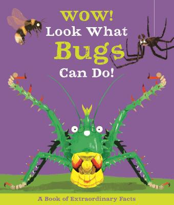 Image for WOW! LOOK AT WHAT BUGS CAN DO!