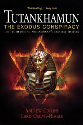 Image for Tutankhamun: The Exodus Conspiracy: The Truth Behind Archaeology's Greatest Mystery