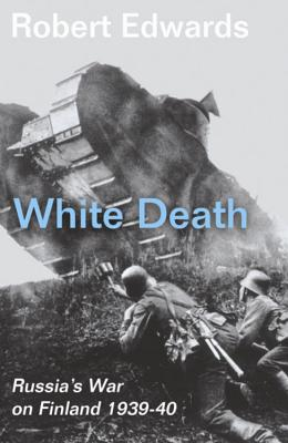 Image for White Death: Russia's War on Finland 1939-40