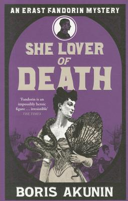 Image for She Lover of Death: The Further Adventures of Erast Fandorin