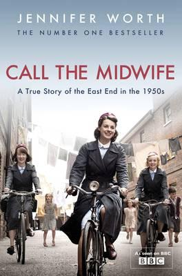 Image for Call The Midwife: A True Story of the East End in the 1950s #1 Call the Midwife TV Tie-In