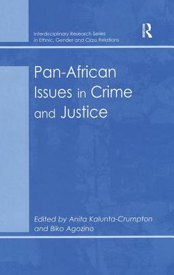 Image for Pan-African Issues in Crime and Justice (Interdisciplinary Research Series in Ethnic, Gender and Class Relations)