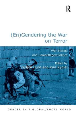 Image for (En)Gendering the War on Terror: War Stories and Camouflaged Politics (Gender in a Global/Local World)
