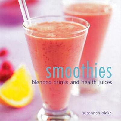 Image for SMOOTHIES BLENDED DRINKS AND HEALTH JUICES