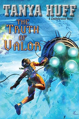 The Truth of Valor (Valor Novel), Tanya Huff