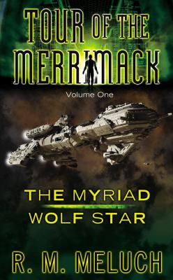 Tour of the Merrimack: Volume One, R. M. Meluch  (Author)