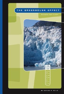 The Greenhouse Effect: Warming the Earth (Exploring Science: Earth Science), Stille, Darlene R.; Hoffmann, Eric [Illustrator]; Hossain, Farhana [Illustrator];