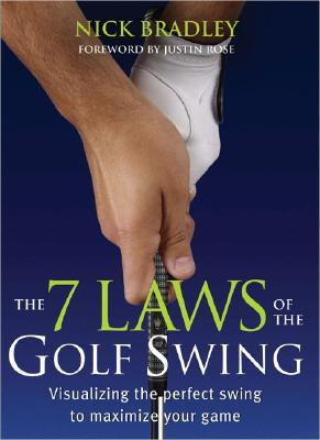 The 7 Laws of the Golf Swing, Nick Bradley