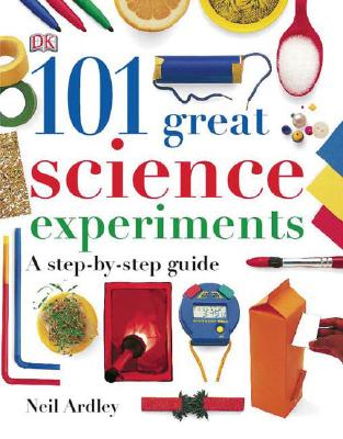 101 Great Science Experiments, Neil Ardley
