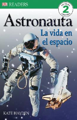 Image for Astronauta: La Vida in Espacio (DK Readers) (Spanish Edition)