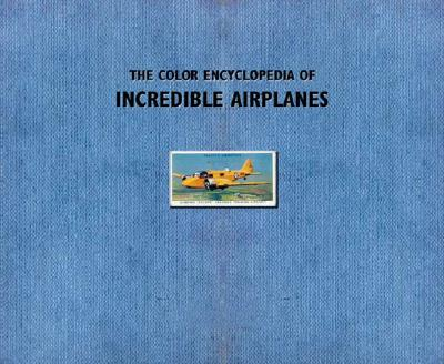 Image for Color Encyclopedia of Incredible Airplanes